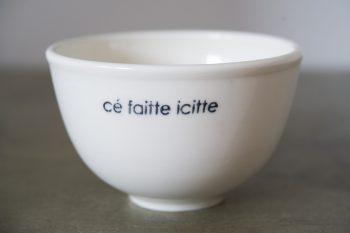 BOL À SOUPE CÉ FAITTE ICITTE